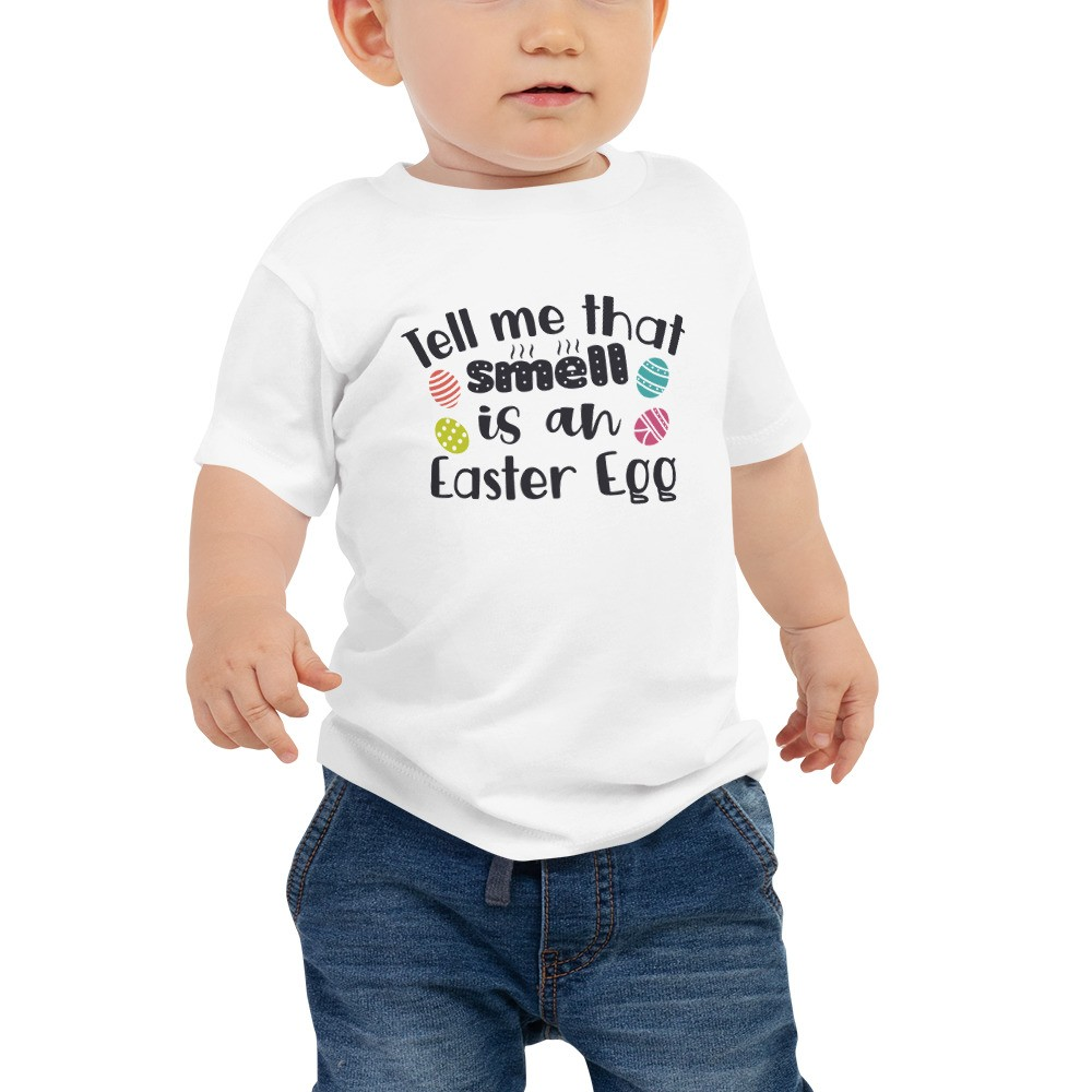 Easter - Tell Me That Smell Is An Easter Egg Baby Jersey Short Sleeve Tee